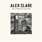 Clare, Alex - Lateness of the Hour CD Cover Art