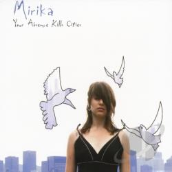 Mirika - Your Absence Kills Cities CD Cover Art