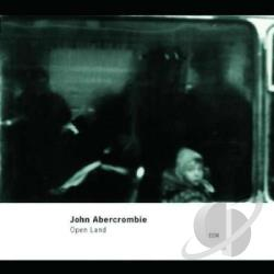 Abercrombie, John - Open Land CD Cover Art