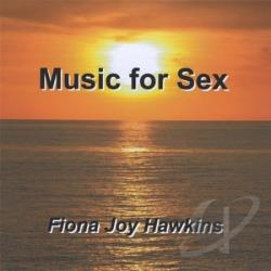 Hawkins, Fiona Joy - Music For Sex CD Cover Art. Large Front