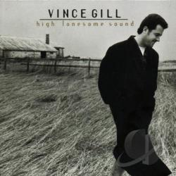 Gill, Vince - High Lonesome Sound CD Cover Art