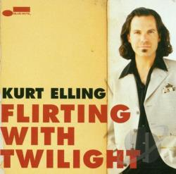 Elling, Kurt - Flirting with Twilight CD Cover Art