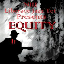 NIU Liberace Jazztet - Equity CD Cover Art