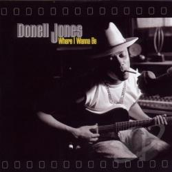 Jones, Donell - Where I Wanna Be CD Cover Art