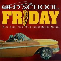 Old School Friday - Old School Friday: More Music From Friday CD Cover Art