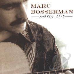 Bosserman, Marc - Marc Bosserman: Mostly Live CD Cover Art