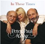 Peter, Paul & Mary - In These Times CD Cover Art