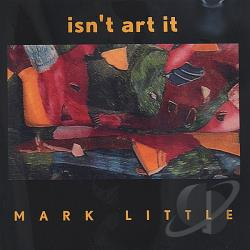 Little, Mark - Isn't Art It! CD Cover Art