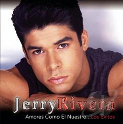 Rivera, Jerry - Amores Como El Nuestro... Los Exitos CD Cover Art