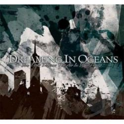 Dreaming In Oceans - You Dont Deserve The Air In Your Lungs CD Cover Art
