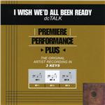 DC Talk - Premiere Performance Plus: I Wish We'D All Been Ready DB Cover Art