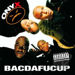 Onyx - Bacdafucup CD Cover Art