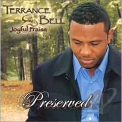 Terrance Bell & Joyful Praise - Preserved CD Cover Art
