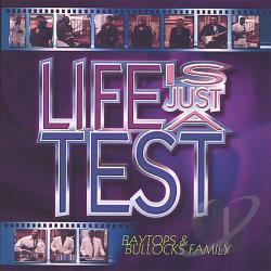 Baytops-Bullocks & Family - Life Is Just a Test CD Cover Art
