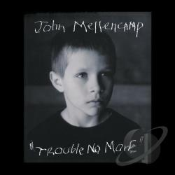 Mellencamp, John - Trouble No More CD Cover Art