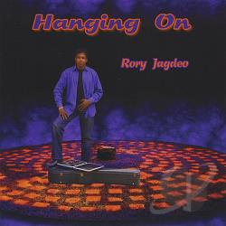 Jagdeo, Rory - Hanging On CD Cover Art