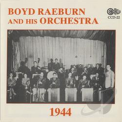 Boyd Raeburn Orchestra - Boyd Raeburn and His Orchestra 1944 CD Cover Art