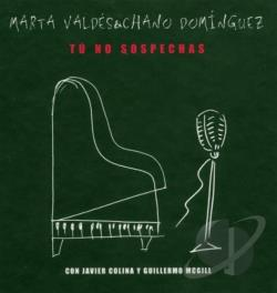 Dominguez, Chano - Tu No Sospechas CD Cover Art