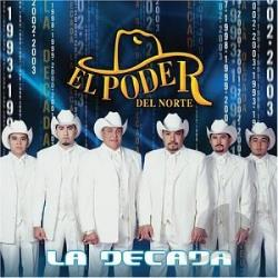 El Poder Del Norte - La Decada CD Cover Art