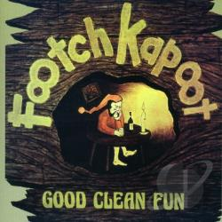 Footch Kapoot - Good Clean Fun CD Cover Art