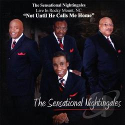 Sensational Nightingales - Not Until He Calls Me Home: Live In Rocky Mount, NC CD Cover Art