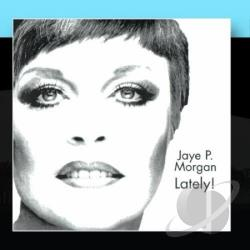 Morgan, Jaye P. - Lately! CD Cover Art