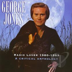 Jones, George - Radio Lover 1980-1989: A Critical Anthology CD Cover Art