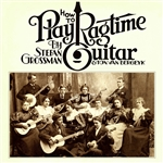Grossman, Stefan / Van Bergeyk, Ton - How to Play Ragtime Guitar CD Cover Art