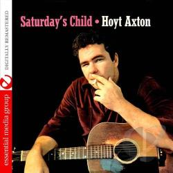Axton, Hoyt - Saturday's Child CD Cover Art