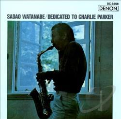 Watanabe, Sadao - Dedicated To Charlie Parker CD Cover Art
