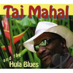 Mahal, Taj - Taj Mahal & The Hula Blues CD Cover Art