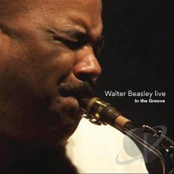 Beasley, Walter - Live: In the Groove CD Cover Art