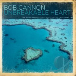 Cannon, Bob - Unbreakable Heart CD Cover Art