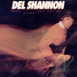 Shannon, Del - Drop Down & Get Me CD Cover Art