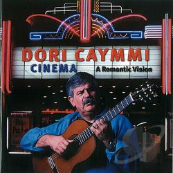 Caymmi, Dori - Cinema: A Romantic Vision CD Cover Art