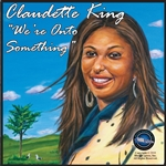 King, Claudette - We're Onto Something CD Cover Art