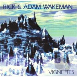 Wakeman, Adam / Wakeman, Rick - Vignettes CD Cover Art
