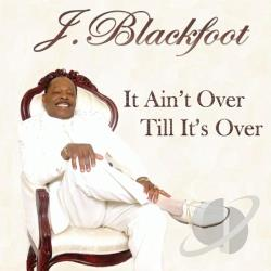 Blackfoot, J. - It Ain't Over Till It's Over CD Cover Art