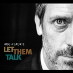 Laurie, Hugh - Let Them Talk CD Cover Art