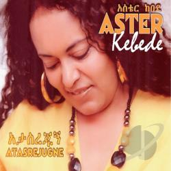 Aster Kebede - Atasrejungne CD Cover Art