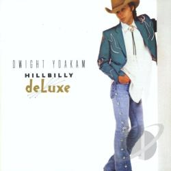 Yoakam, Dwight - Hillbilly Deluxe CD Cover Art