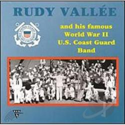 Vallee, Rudy - Rudy Vallee & His Famous World War II U.S. Coast Guard Band CD Cover Art