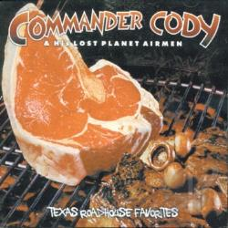 Commander Cody / Commander Cody & His Lost Planet Airmen - Texas Roadhouse Favorites CD Cover Art