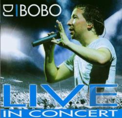 Dj Bobo - Live In Concert CD Cover Art