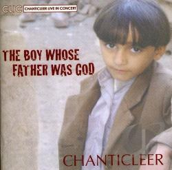 Chanticleer / Ilyas / Michaelides / Panufnik - Boy Whose Father Was God CD Cover Art