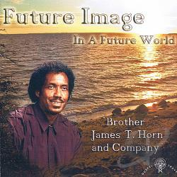 Horn, James T. Brother & Company - Future Image CD Cover Art
