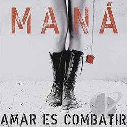 Mana - Amar Es Combatir CD Cover Art