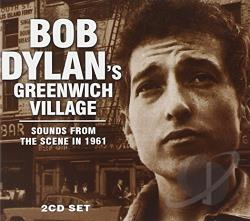 Dylan, Bob - Bob Dylan's Greenwich Village: Sounds from the Scene in 1961 CD Cover Art