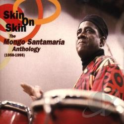 Santamaria, Mongo - Skin On Skin: Mongo Santamaria Anthology 1958-1995 CD Cover Art