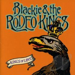Blackie And The Rodeo Kings - Kings of Love CD Cover Art